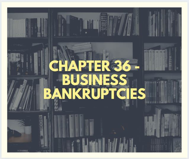 Chapter 36 – Business Bankruptcies