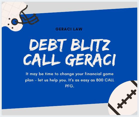 Debt Blitz? Call Geraci Law!