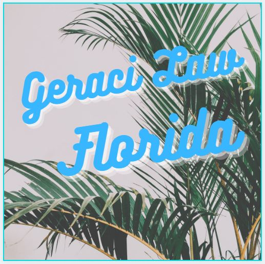Geraci Law NOW taking cases in the SunshineState!