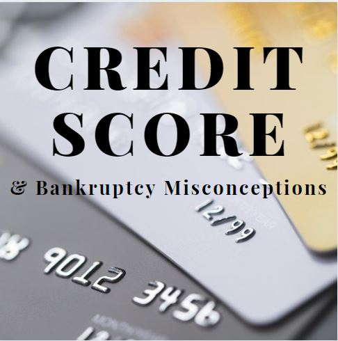 Credit Score & BankruptcyMisconceptions
