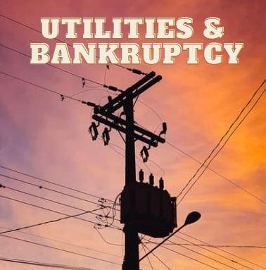 Utilities, Cable, Phone Bills andBankruptcy