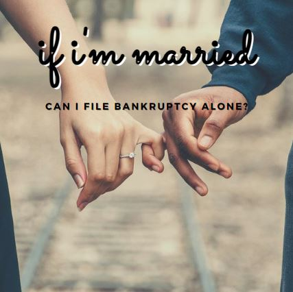 If I am Married, Can I File BankruptcyAlone?